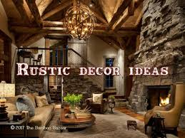 Bazaar Home Decorating Rustic Décor Ideas A Guide To Transform Your Home
