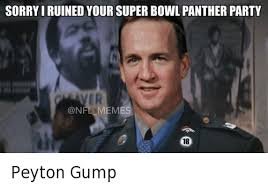 Broncos Superbowl Meme - peyton gump sorry i ruined your super bowl panther party peyton