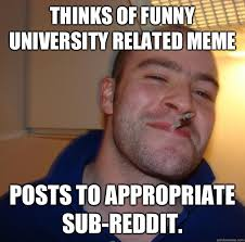 Funny Appropriate Memes - thinks of funny university related meme posts to appropriate sub