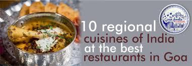 cuisines photos 10 regional cuisines of india at the best restaurants in goa