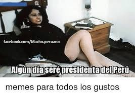 Meme Para Facebook - facebookcommachoperuano algundia sere presidenta del peru memes para