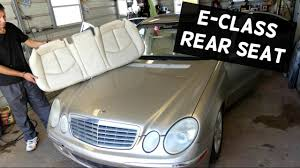 mercedes w211 e class rear seat removal replacement e200 e230 e240