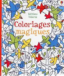 amazon fr mon cahier de coloriages magiques très magiques
