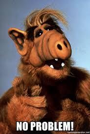 Alf Meme - no problem alf no problem meme generator