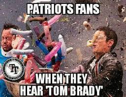 Patriots Fans Memes - 22 meme internet patriots fans when they hear tom brady
