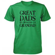 great dads get promoted to great dads get promoted to grandad shirt vine fresh tees usa