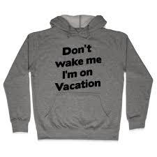don t me i m on vacation hooded sweatshirt human