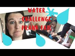 Challenge Water Fail Water Challenge Prank Fail Abigail Was Not Happy Channel