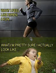 Running Meme - the actuality of what you look like when you re running we know
