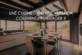 cuisine dans veranda amenagement veranda decoration salon lolabanet com
