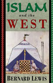 Islam And The West Bernard Lewis 9780195090611 Amazon Com Books
