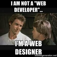 Web Developer Meme - meme yes you are a great web developer oh sorry i mean web