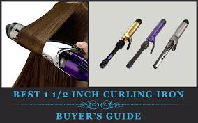 curling irons that won t damage hair 3 best 1 1 2 inch curling irons may 2018 reviews and buyer s guide