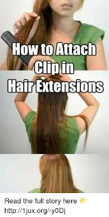 Hair Extension Meme - how to attach clip in hair extensions read the full story here