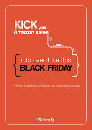 amazon black friday 2016 sales kick your amazon sales into overdrive on black friday 2016 xsellco
