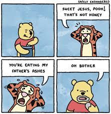 Pooh Meme - sweet jesus pooh sweet jesus pooh that s not honey know