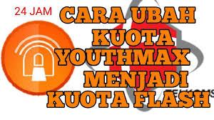 cara mengubah kuota youthmax menjadi kuota biasa cara mengubah kuota youthmax menjadi kuota reguler atau flash 24jam