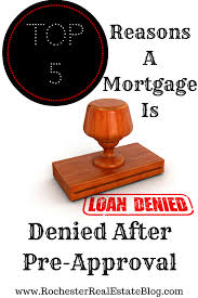 5 Reasons A Mortgage Is Denied After Pre Approval
