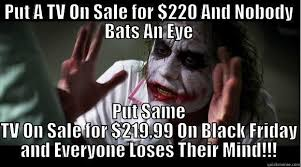 Funny Black Friday Memes - black friday joker quickmeme