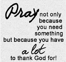 pray because you alot to thank god for pictures photos and