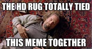 The Big Lebowski Meme - the dude rug meme best rug 2017