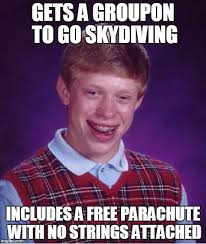 No Strings Attached Memes - bad luck brian meme imgflip