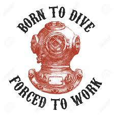 Diving Helmet Print Diver Poster - born to dive forsed to work old style diver helmet isolated