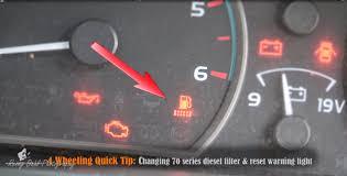 70 series landcruiser fuel filter light reset u0026 changing fuel