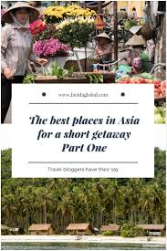 the best places in asia for a getaway part one living la