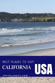 best places to visit in california travel2next
