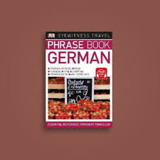 phrase cuisine eyewitness travel phrase book german essential reference for every
