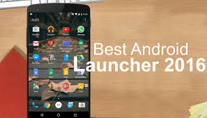 android launchers top 5 best android launchers 2016