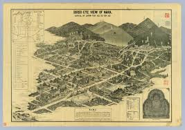 Birds Eye View Map Bird U0027s Eye View Of Nara Japan Capital Of Japan From 709 To 784