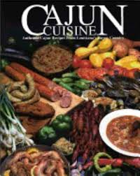 louisiana cuisine history cajun cuisine authentic cajun recipes book by beau bayou