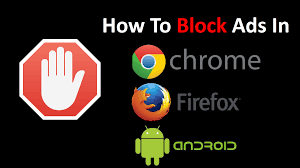 stop ads on android how to block ads in chrome firefox and android go tech tips