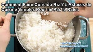 comment cuisiner du riz comment faire cuire du riz 5 astuces de cuisine simples pour ne
