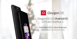 android os releases oneplus releases oxygen os 5 0 android oreo update for oneplus 5