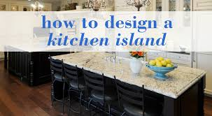 How To Design A Kitchen Island by How To Start Designing A Kitchen Island Kitchen Bath Trends
