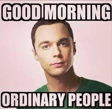 Sheldon Meme - good morning from dr sheldon cooper