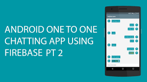 chat android android one to one chatting app using firebase pt 2