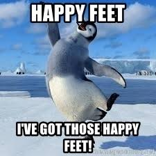 Happy Feet Meme - happy feet i ve got those happy feet happyfeet meme generator