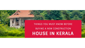 things you need for new house things you must know before buying a new construction house in kerala