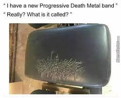 Death Metal Meme - meme center largest creative humor community meme center death