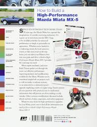 how to build a high performance mazda miata mx 5 motorbooks