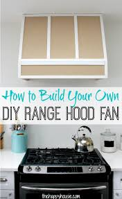 broan kitchen fan hood how to build a diy range hood fan for a broan insert hoods