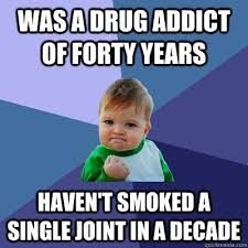 Heroin Addict Meme - amazing heroin addict meme was a addict of forty years haven t