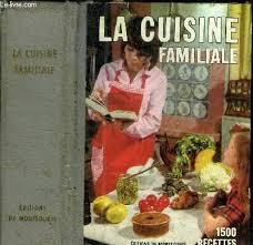 de recette de cuisine familiale la cuisine familiale 1500 recettes abebooks