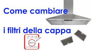 Cappa Isola Faber by Come Cambiare Il Filtro Della Cappa I Tecnoconsigli Puntata 5