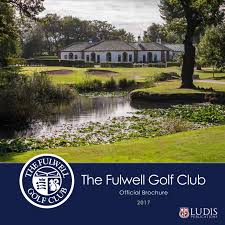 the fulwell golf club official brochure 2017 by ludis group issuu