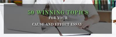 Winning Cause and Effect Essay Topics and Ideas   Privatewriting Privatewriting